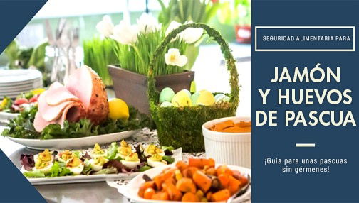 Seguridad alimentaria para los huevos y el jamón de Pascuas: guía para unas Pascuas sin gérmenes